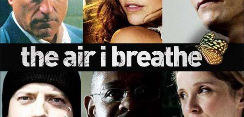 The Air I Breathe (2007) – About Life & Emotions