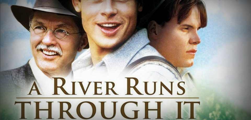 A River Runs Through It (1992) – The Story of a Family