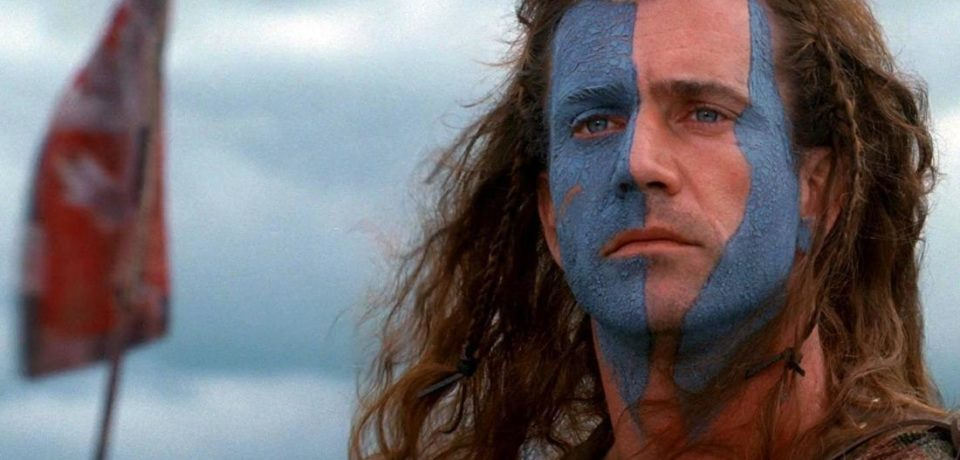 Braveheart – about Scotland's struggle for independence