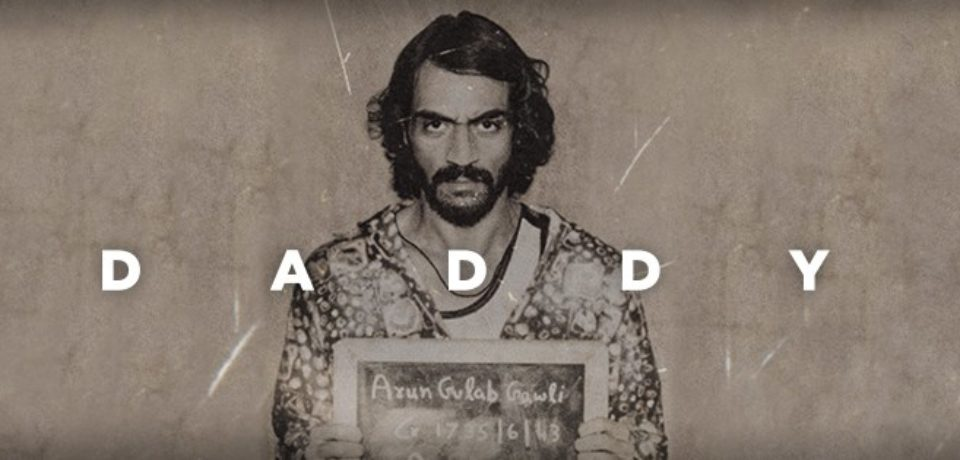 DADDY | Arjun Rampal Plays Gangster Arun Gawli