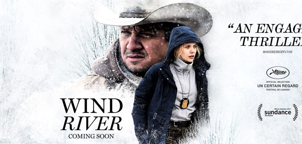 WIND RIVER (2017) – A murder mystery in the winter wilderness