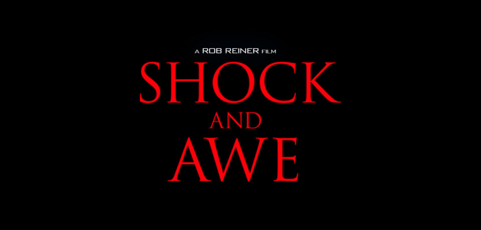 Shock and Awe – Watch the Movie Trailer