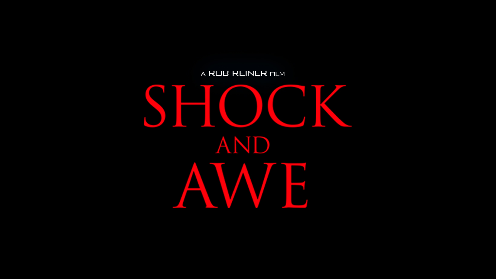 Shock and Awe Movie Trailer