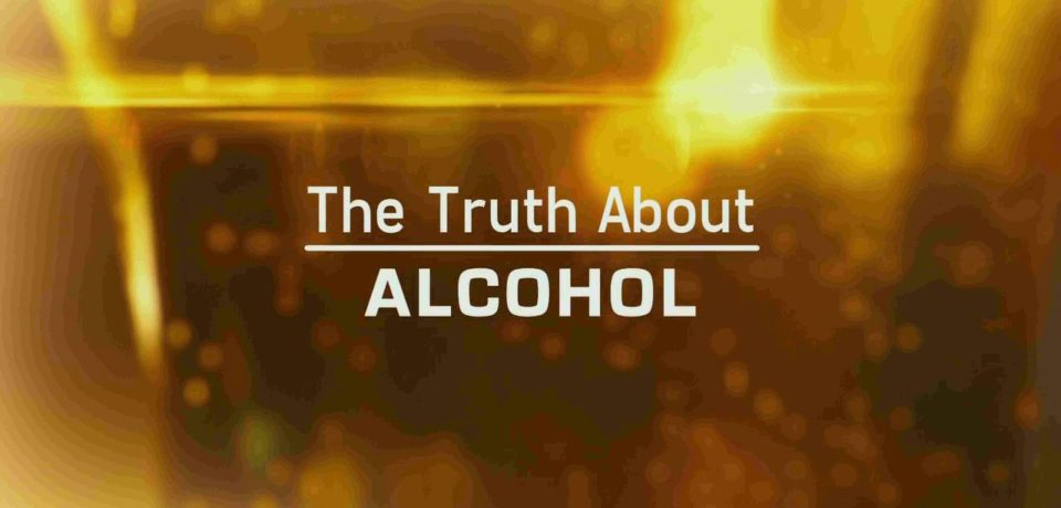 The Truth About Alcohol – Documentary with a scientific view