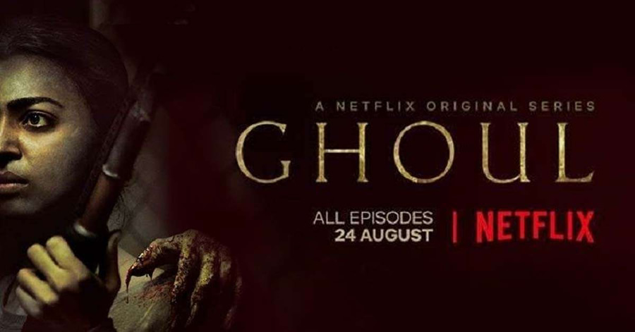 Ghoul Upcoming Indian Horror Series On Netflix Cinecelluloid