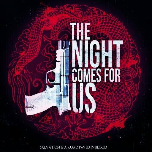 The Night Comes for Us-Movie-Poster